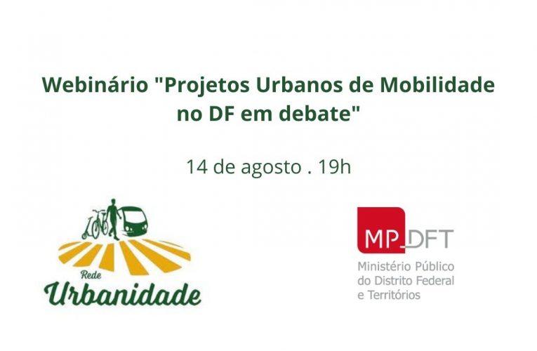 """Webinário """"Projetos Urbanos de Mobilidade no DF em debate"""""""