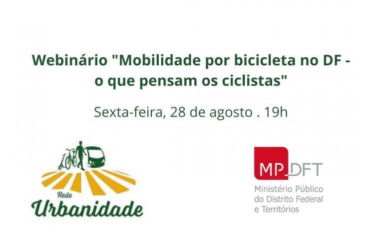"""Webinário """"Mobilidade por bicicleta no DF – O que pensam os ciclistas"""""""