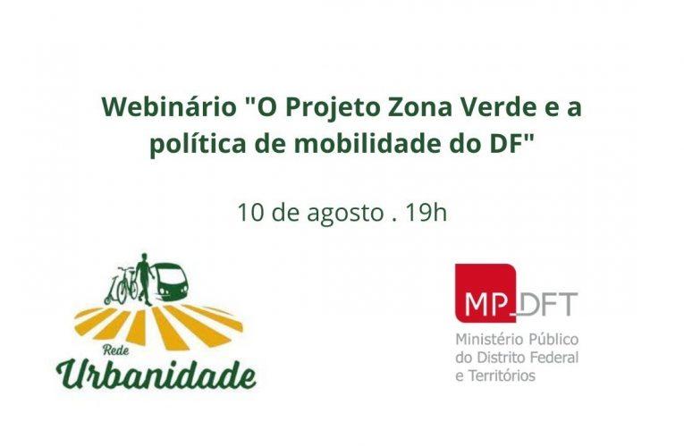 """Webinário """"O Projeto Zona Verde e a política de mobilidade do DF"""""""